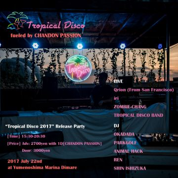 Tropical Disco –Marina- fueled by Chandon Passion -Tropical Disco 2017 Release Party-