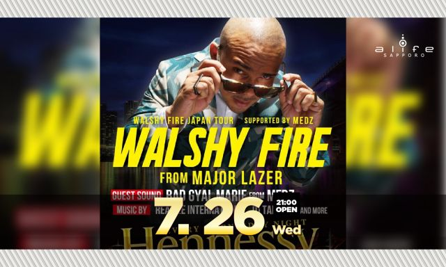 Hennessy Wednesday WALSHY FIRE JAPAN TOUR IN SAPPORO