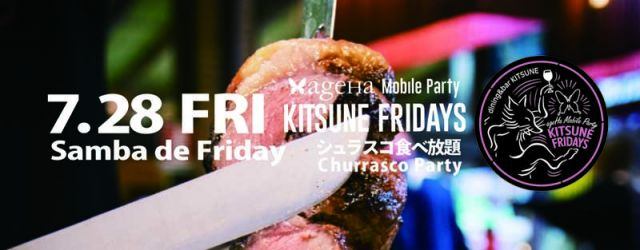 ageHa Mobile Party 'KITSUNE FRIDAYS'-Samba de Friday!-