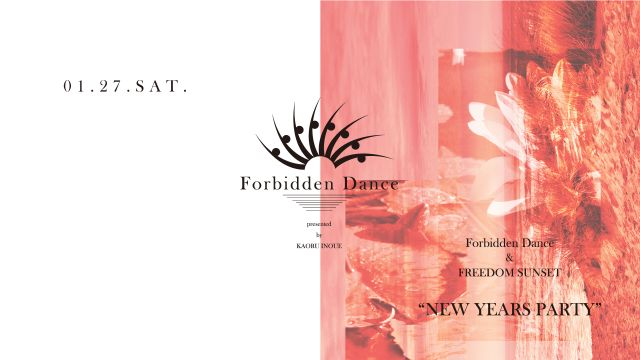 "Forbidden Dance & FREEDOM SUNSET ""NEW YEARS PARTY"""