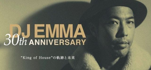 DJ EMMA 30th ANNIVERSARY - King of Houseの軌跡と未来 -