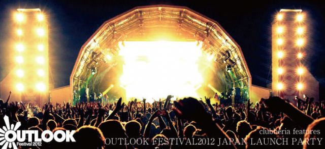 OUTLOOK FESTIVAL2012 JAPAN LAUNCH PARTY