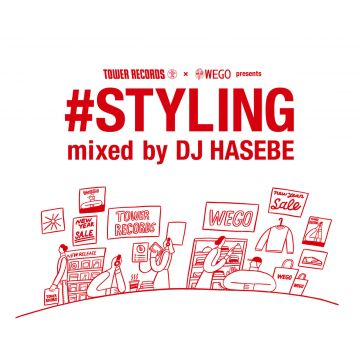 TOWER RECORDS × WEGO presents #STYLING mixed by DJ HASEBE
