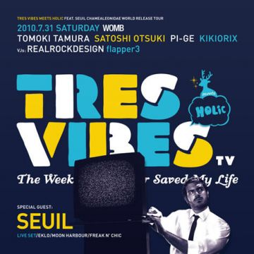 "TRES VIBES MEETS HOLIC  -FEAT. SEUIL ""CHAMEALEONIDAE"" WORLD RELEASE TOUR-"