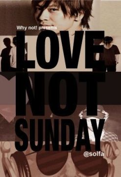 LOVE NOT SUNDAY