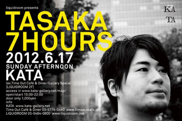 liquidroom presents TASAKA 7HOURS