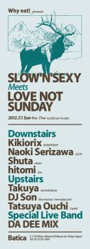 SLOW'N'SEXY Meets LOVE NOT SUNDAY