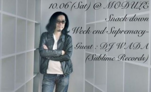 Snack down with DJ WADA(Sublime Records) -Week end Supremacy-