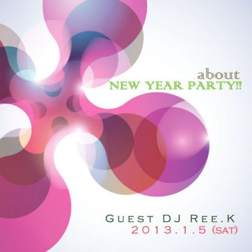 about New Year party -Gueat DJ Ree.K-