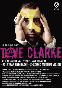 ALIEN RADIO vol.7 feat. DAVE CLARKE -2012 YEAR END BASH!!-