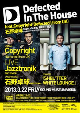 Defected In The House feat. Copyright/石野卓球/Jazztronik The SHEL'TTER TOKYO 1st Anniversary Pre-Party