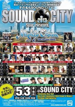 Mighty Crown Entertainment presents SOUND CITY 2013 -Stay Positive-