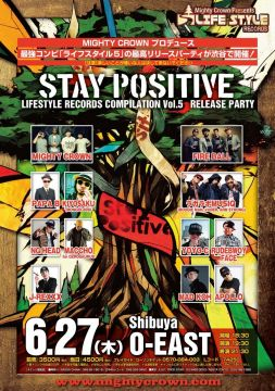 STAY POSITIVE 『MIGHTY CROWN presents LIFESTYLE RECORDS COMPILATION VOL.5』RELEASE PARTY