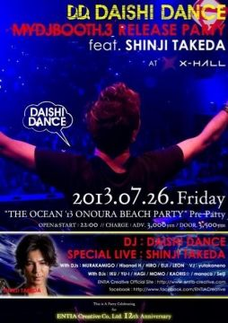 "DAISHI DANCE ""MYDJBOOTH.3"" Release Party feat. Shinji Takeda × ""THE OCEAN '13"" Pre-Party"