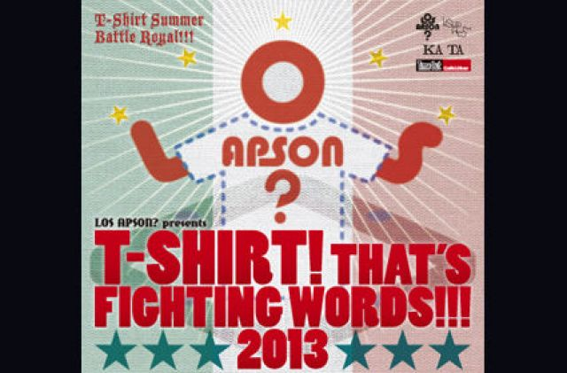 T-SHIRT! THAT'S FIGHTING WORDS!!! 2013