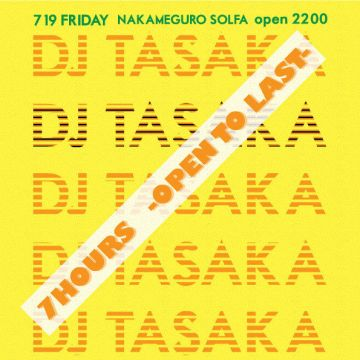 DJ TASAKA 7Hours -OPEN TO LAST-