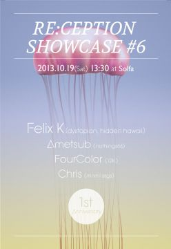 Re:ception Showcase #6 1st Anniversary