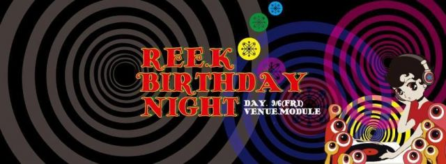 REE.K BIRTHDAY NIGHT at module Supported by Indigo Girl