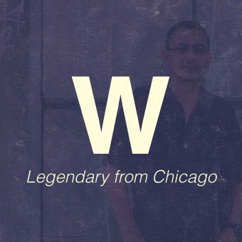 W -Legendary from Chicago-
