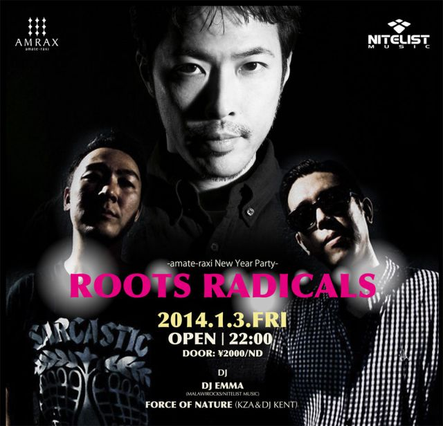 ROOTS RADICALS -amate-raxi New Year Party-