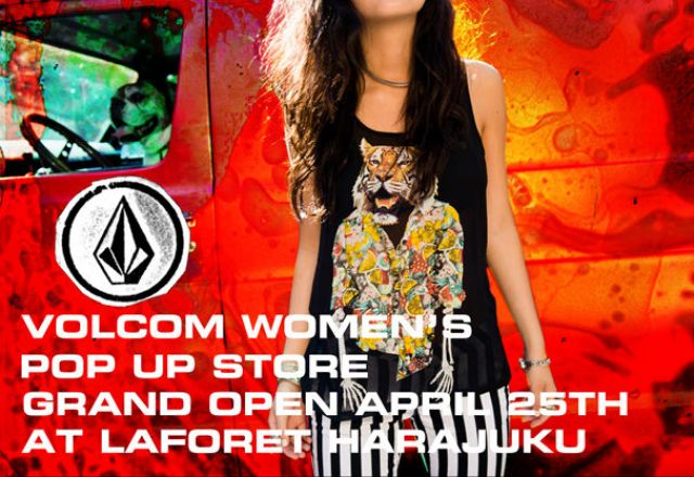 VOLCOM WOMEN'S POP UP STORE HARAJUKU Opening Party!!