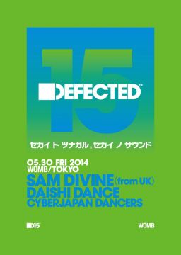 15Years of DEFECTED RECORDS presents DEFECTED IN THE HOUSE feat. SAM DIVINE,DAISHI DANCE