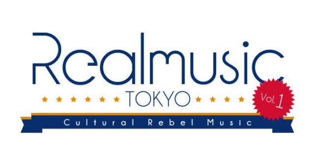 Realpower presents Realmusic TOKYO vol.1「Cultural Rebel Music」