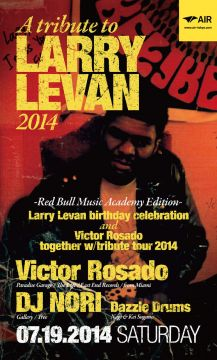 Larry Levan birthday celebration and Victor Rosado together w/tribute tour 2014