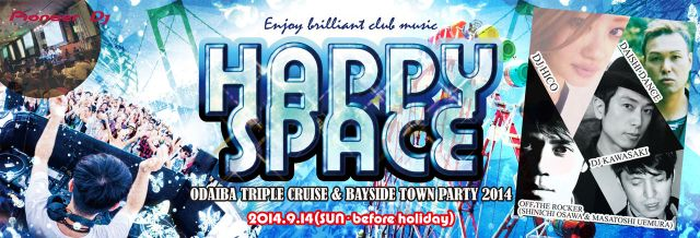 【HAPPY SPACE -ODAIBA TRIPLE CRUISE & BAYSIDE TOWN PARTY 2014