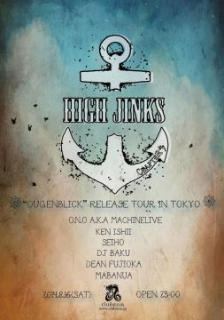 "High Jinks by CHAPTER47 - O.N.O ""Ougenblick"" Release Tour in TOKYO -"