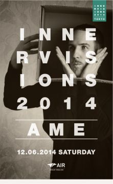 INNERVISIONS 2014 feat. AME