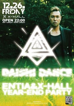 DAISHI DANCE × ENTIA & X-HALL year-end party