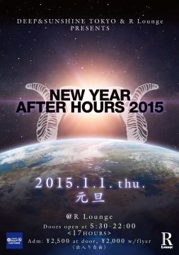 DEEP&SUNSHINE TOKYO & R Lounge PRESENTS NEW YEAR AFTER HOURS 2015