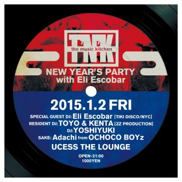 T'N'K -the music kitchen- NEW YEAR'S PARTY with Eli Escobar