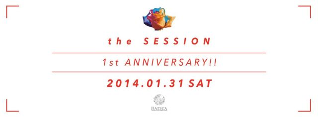 "the SESSION ""1st ANNIVERSARY!"""