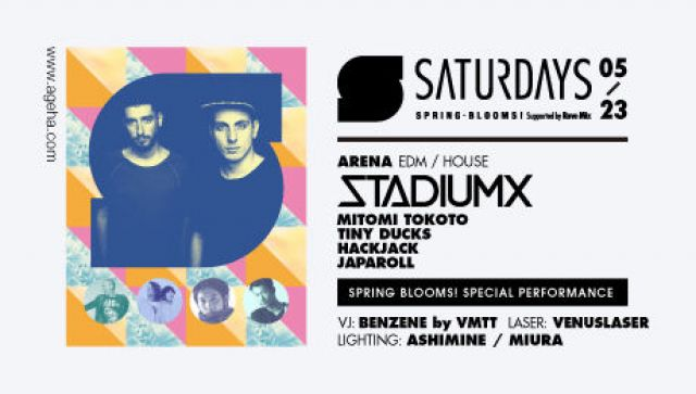 SATURDAYS -SPRING BLOOMS!- feat. StadiumX Supported by Rave Mix