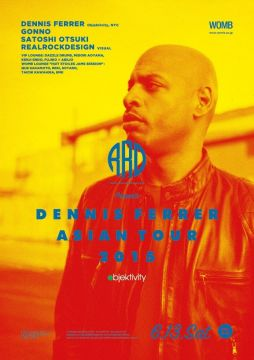 REALROCKDESIGN presents DENNIS FERRER ASIAN TOUR 2015