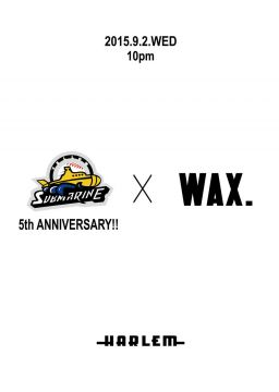 WAX. -YSM 5TH ANNIVERSARY PARTY-