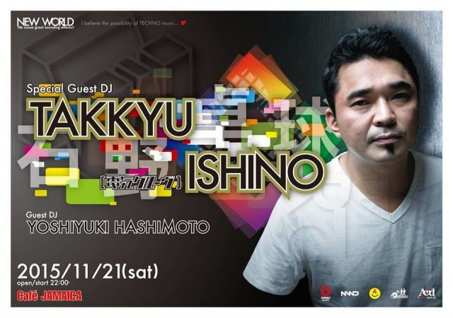 NEW WORLD-Special Guest DJ TAKKYU ISHINO(電気グルーヴ)-