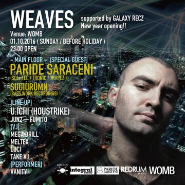 WEAVES supported by GALAXY RECZ - NEW YEAR OPENING!! -
