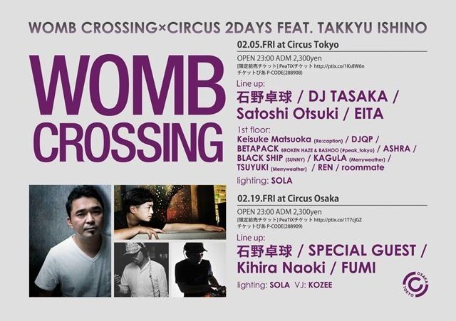 WOMB CROSSING × CIRCUS 2 DAYS FEAT. TAKKYU ISHINO