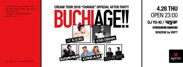 BUCHIAGE!!  ~CREAM CHANGE TOUR 2016 OFFICIAL AFTER PARTY~
