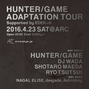 HUNTER/GAME ADAPTATION TOUR SUPPORTED BY EDEN