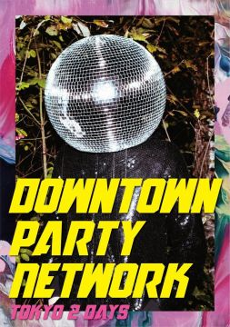 Downtown Party Network Tokyo 2 Days