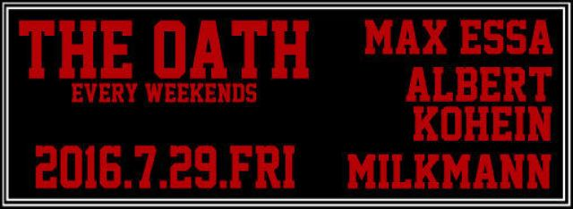 THE OATH -every friday&saturday-