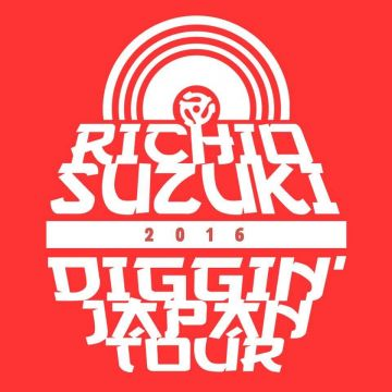 "RICHIO SUZUKI DIGGIN' JAPAN TOUR 2016 ""MELLOW MELLOW RIGHT ON"""