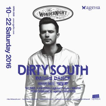 "ageHa SATURDAY ""The WonderNight"" feat.DIRTY SOUTH"