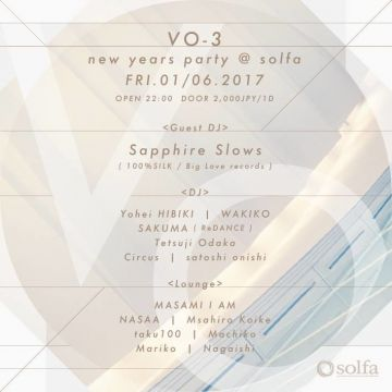 VO3 …new years party feat. Sapphire Slows(100%SILK/Big Love records)