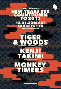 "Sankeys TYO presents ""NEW YEARS EVE"" COUNTDOWN TO 2017"