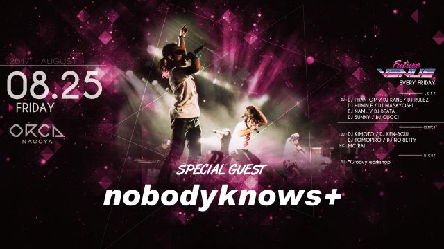 SPECIAL GUEST : nobodyknows+ / 『 FUTURE VENUS 』